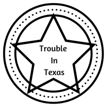 Trouble In Texas